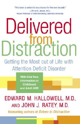 Delivered From Distraction By Hallowell, Edward M./ Ratey, John J.